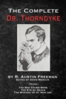 The Complete Dr. Thorndyke - Volume 1 : The Red Thumb Mark, the Eye of Osiris and the Mystery of 31 New Inn - Book