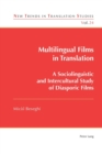 Multilingual Films in Translation : A Sociolinguistic and Intercultural Study of Diasporic Films - Book