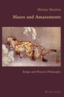 Mazes and Amazements : Borges and Western Philosophy - Book