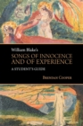 William Blake's Songs of Innocence and of Experience : A Student's Guide - Book
