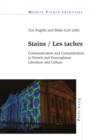 Stains / Les taches : Communication and Contamination in French and Francophone Literature and Culture - eBook