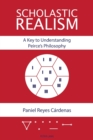 Scholastic Realism: A Key to Understanding Peirce's Philosophy - Book