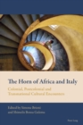 The Horn of Africa and Italy : Colonial, Postcolonial and Transnational Cultural Encounters - Book