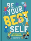 Be Your Best Self : Life Skills For Unstoppable Kids - Book