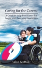 Caring for the Carers: A Guide to Help Paid Carers for People with Learning Disabilities - Book