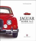 Jaguar Mark 1 & 2 : A Celebration of Jaguar's Classic Sporting Saloons - Book