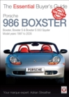 Porsche 986 Boxster : Boxster, Boxster S, Boxster S 550 Spyder: Model Years 1997 to 2005 - Book