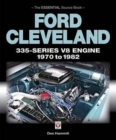 Ford Cleveland 335-Series V8 Engine 1970 to 1982 : The Essential Source Book - Book