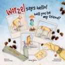 Worzel Says Hello! : Will You be My Friend? - Book