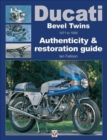 Ducati Bevel Twins 1971 to 1986 : Authenticity & restoration guide - Book