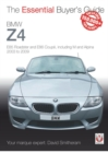 BMW Z4 : E85 Roadster and E86 Coupe including M and Alpina 2003 to 2009 - Book