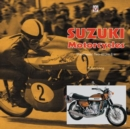Suzuki Motorcycles - The Classic Two-stroke Era - Book