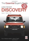Land Rover Discovery Series 1 1989 to 1998 : Essential Buyer's Guide - Book