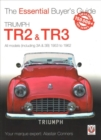 Triumph TR2, & TR3 - All models (including 3A & 3B) 1953 to 1962 : Essential Buyer's Guide - Book