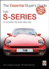 TVR S-series : S1, 280S, S2, S3, S3C, S4C, 290S & V8S 1986 to 1995 - Book