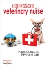 Confessions of a veterinary nurse : Paws, claws and puppy dog tails - Book