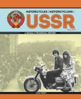 Motorcycles and Motorcycling in the USSR from 1939 : - a Social and Technical History - Book