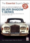 Rolls-Royce Silver Shadow & Bentley T-Series : The Essential Buyer's Guide - Book