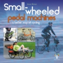 Small-wheeled pedal machines - a better way of cycling - Book