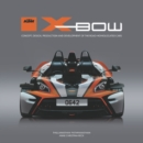 KTM X-BOW : Concept, design, production and development of the road-homologated cars - Book