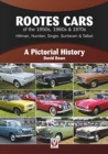 Rootes Cars of the 1950s, 1960s & 1970s - Hillman, Humber, Singer, Sunbeam & Talbot : A Pictorial History - Book