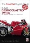 Ducati Desmoquattro Twins - 851, 888, 916, 996, 998, ST4 1988 to 2004 : The Essential Buyer's Guide - Book