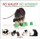 No walks? No worries! : Maintaining wellbeing in dogs on restricted exercise - Book