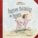 Positive thinking for Piglets : A Horace & Nim Story - Book