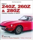 The Datsun 240Z, 260Z & 280Z : Fairlady Roadster to 280ZX - Book