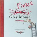 Fierce Grey Mouse - eBook