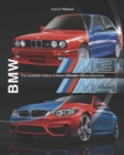 BMW M3 & M4 : The complete history of these ultimate driving machines - Book