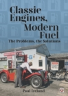 Classic Engines, Modern Fuel : The Problems, the Solutions - Book