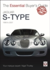 Jaguar S-Type - 1999 to 2007 : The Essential Buyer's Guide - Book