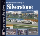 Endurance Racing at Silverstone in the 1970s & 1980s - eBook