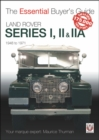 Land Rover Series I, II & IIA : The Essential Buyer's Guide - Book