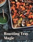Roasting Tray Magic : One Tin, One Meal, No Fuss! - Book