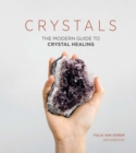 Crystals : The Modern Guide to Crystal Healing - Book
