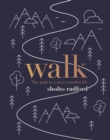 Walk : The path to a slower, more mindful life - Book