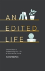 An Edited Life : Simple Steps to Streamlining your Life, at Work and at Home - Book