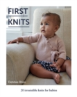 First Knits : 20 irresistible knits for babies - Book