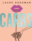 Carbs : From weekday dinners to blow-out brunches, rediscover the joy of the humble carbohydrate - Book