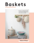 Baskets : Projects, techniques and inspirational designs for you and your home - Book