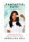 Fantastic Eats! : & how to cook them - fabulous recipes for children to make