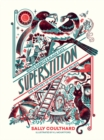 Superstition : White Rabbits and Black Cats - The History of Common Folk Beliefs - Book