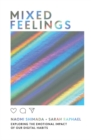 Mixed Feelings : Exploring the emotional impact of our digital habits - Book