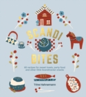 Scandi Bites : 60 recipes for sweet treats, party food and other little Scandinavian snacks - Book