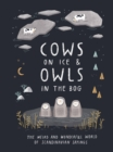Cows on Ice & Owls in the Bog : The Weird and Wonderful World of Scandinavian Sayings - Book