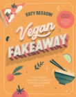 Vegan Fakeaway : Plant-based takeaway classics for the ultimate night in - Book