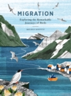 Migration : Exploring the remarkable journeys of birds - Book