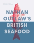 Nathan Outlaw's British Seafood - Book